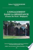 L'engagement dans la Résistance (France du Nord - Belgique)