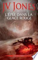 L'Epée dans la glace rouge, (L'Epée des ombres*****)