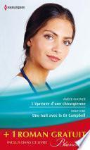 L'épreuve d'une chirurgienne - Une nuit avec le Dr Campbell - Le sacrifice du bonheur