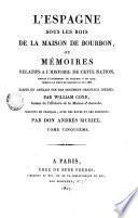 L'espagne sous les rois de la Maison de Bourbon ou mémoires relatifs a l'histoire de cette nation, depuis l'avénement de Philippe V en 1700, jusqu'a la mort de Charles III en 1788, 5