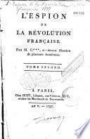 L'Espion de la Révolution française, par M. C*** [Crommelin], ci-devant membre de plusieurs académies