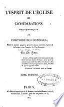 L'esprit de l'Eglise, ou Considérations philosophiques sur l'histoire des conciles, depuis les apôtres jusqu'au grand schisme entre les Grecs et les Latins