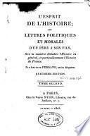 L'esprit de l'histoire ou lettres politiques et morales d'un père à son fils, sur la manière d'étudier l'histoire en général et particulièrement l'histoire de France