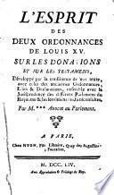 L'esprit des deux ordonnances de Louis XV sur les donations et sur lesd testamens