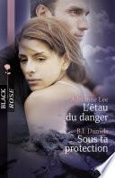 L'étau du danger - Sous ta protection (Harlequin Black Rose)