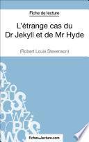 L'étrange cas du Dr Jekyll et de Mr Hyde de Robert Louis Stevenson (Fiche de lecture)