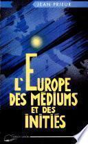 L'Europe des médiums et des initiés