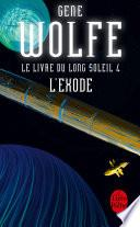 L'Exode (Le Livre du long soleil, tome 4)