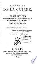 L'hermite de la Guiane, ou, Observation sur les moeurs et les usages français au commencement du XIXe siècle