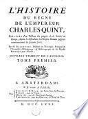 L'histoire du regne de l'empereur Charles-Quint, précédée d'un tableau des progrès de la Société en Europe, depuis la destruction de l'empire romain jusqu'au commencement du seizieme sièle