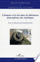 L'humour et le rire dans les littératures francophones des Amériques