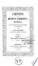 L'imitiation de Jésus-Christ méditée ou suite de considérations pieuses adaptées à chaque chapitre
