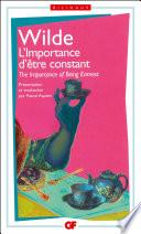 L'importance d'être constant / The Importance of Being Earnest - édition bilingue