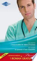 L'inaccessible Dr Aiden O'Connor - Le pouvoir d'une rencontre - Le mensonge d'un médecin