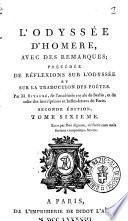 L'Odyssée d'Homere, avec des remarques; précédée de réflexions sur l'Odyssée et sur la traduction des poetes. Par M. Bitaubé ... Tome premier [-sixieme]