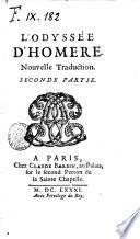 L' Odyssée d'Homere. Nouvelle traduction. Première [-seconde! partie