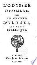 L' Odyssée d'Homere, ou Les Avantures d'Ulysse en vers burlesques (- Epistre burlesque de Penelope a Vlysse)