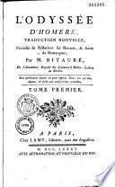 L'Odyssée d'Homère, traduction nouvelle, précédée de réflexions sur Homère et suivie de remarques, par M. Bitaubé,...