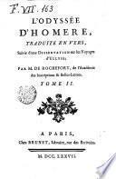 L' Odyssee d'Homere traduite en vers. Avec des remarques. Suivie d'une dissertation sur les voyages d'Ulysse par m. De Rochefort ... Tome 1.-[2]