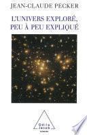 L' Univers exploré, peu à peu expliqué