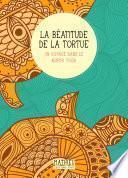 La Béatitude de la tortue