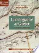 La cartographie au Québec, 1760-1840
