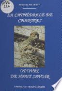La Cathédrale de Chartres : œuvre de haut savoir