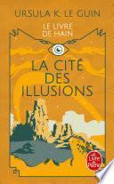 La Cité des illusions (Le Cycle de Hain, tome 3)