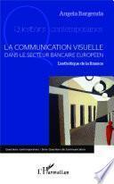 La communication visuelle dans le secteur bancaire européen