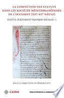 La confection des statuts dans les sociétés méditerranéennes de l'Occident (xiie-xve siècle)