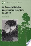 La conservation des ecosystèmes forestiers du Gabon