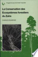 La conservation des ecosystèmes forestiers du Zaïre