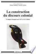 La construction du discours colonial