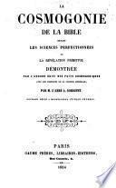 La cosmogonie de la Bible devant les sciences perfectionnées ou la révélation primitive
