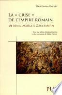 La crise de l'Empire romain de Marc Aurèle à Constantin