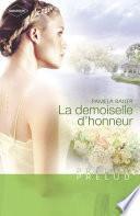 La demoiselle d'honneur (Harlequin Prélud')