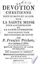 La Devotion chretienne Pour Le Matin Et Le Soir Pour La Sainte Messe Pour La Confession Et La Sainte Communion