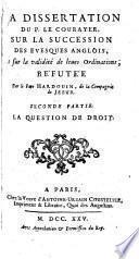 La dissertation du P. le Courayer sur la succession des évêques anglois
