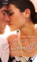 La dynastie des O'Connell (Tome 2, Sous l'emprise du désir)