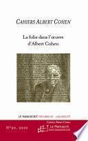 La folie dans l'oeuvre d'Albert Cohen