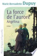 La Force de l'aurore -Angelina-