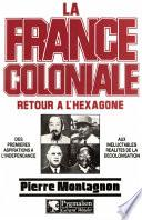 La France Coloniale (Tome 2) - Retour à l'Hexagone