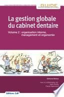 La gestion globale du cabinet dentaire - Editions CdP