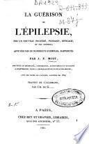 La guérison de l'épilepsie par un nuveau procédé, puissant, efficace et peu couteux...