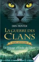 La guerre des Clans : Le voyage d'Etoile de Givre