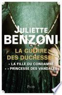 La Guerre des Duchesses - L'intégrale : La fille du condamné, Princesse des Vandales