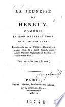 La jeunesse de Henri V, comedie en 3 actes et en prose
