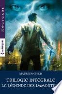 La légende des Immortels : la trilogie intégrale
