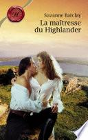 La maîtresse du Highlander (Harlequin Les Historiques)