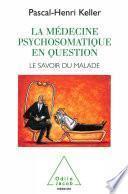 La Médecine psychosomatique en question